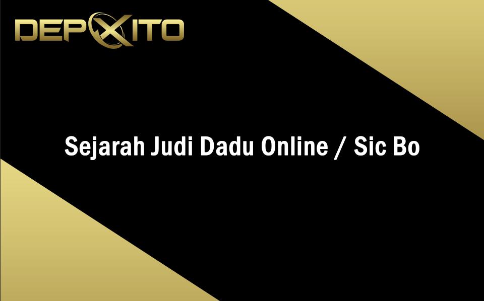 Sejarah Judi Dadu Online Sicbo